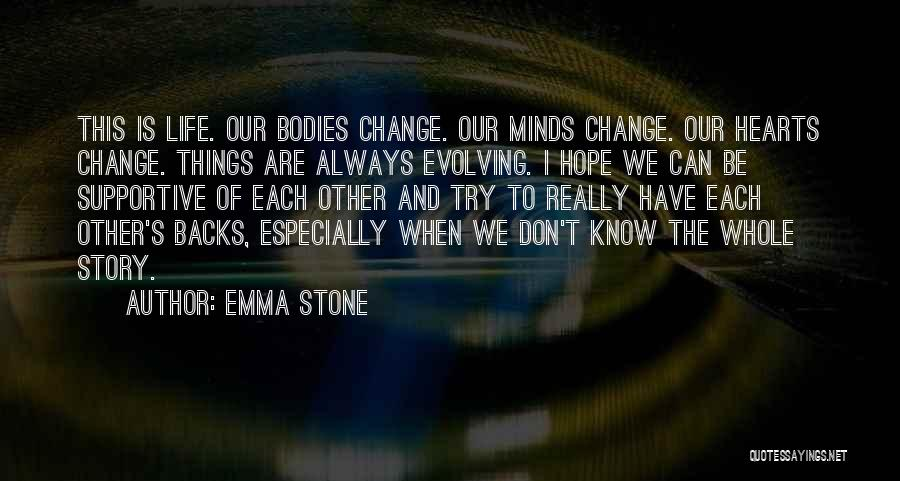 You Don't Know Me Or My Story Quotes By Emma Stone