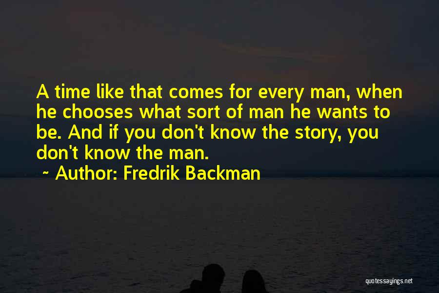 You Don't Know Me Or My Story Quotes By Fredrik Backman