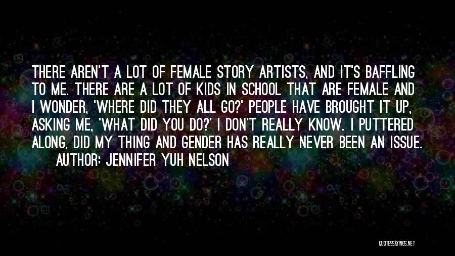 You Don't Know Me Or My Story Quotes By Jennifer Yuh Nelson