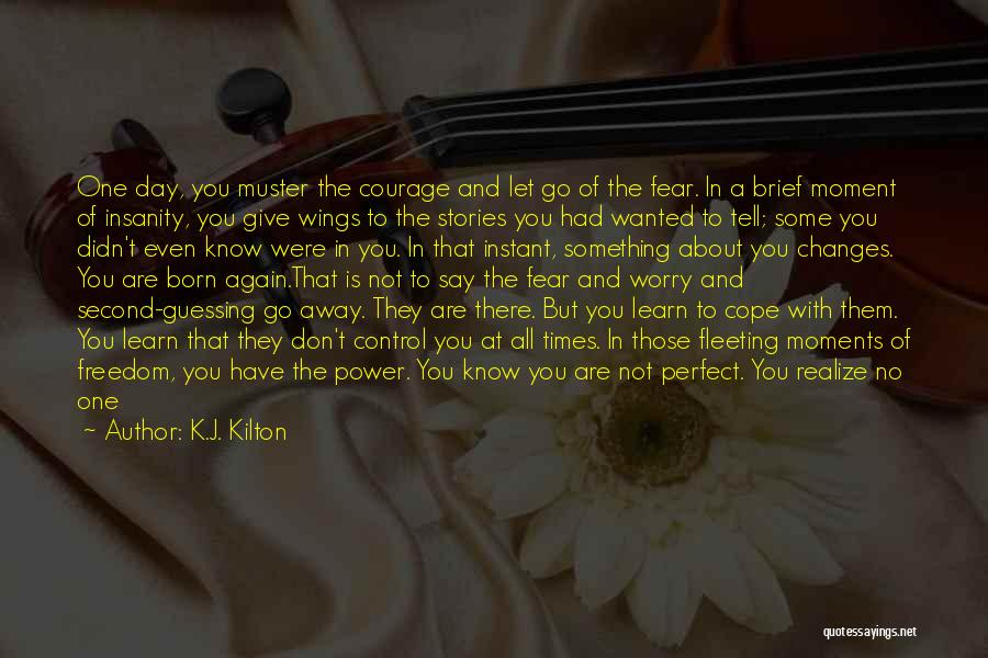 You Don't Know Me Or My Story Quotes By K.J. Kilton
