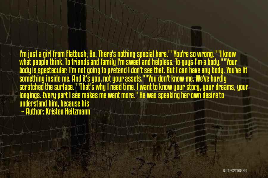 You Don't Know Me Or My Story Quotes By Kristen Heitzmann