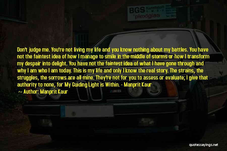 You Don't Know Me Or My Story Quotes By Manprit Kaur