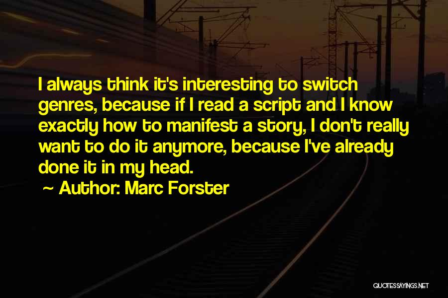 You Don't Know Me Or My Story Quotes By Marc Forster
