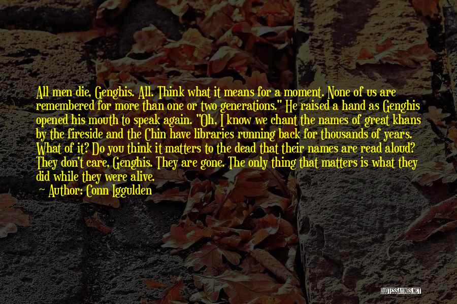 You Don't Know What To Do Quotes By Conn Iggulden