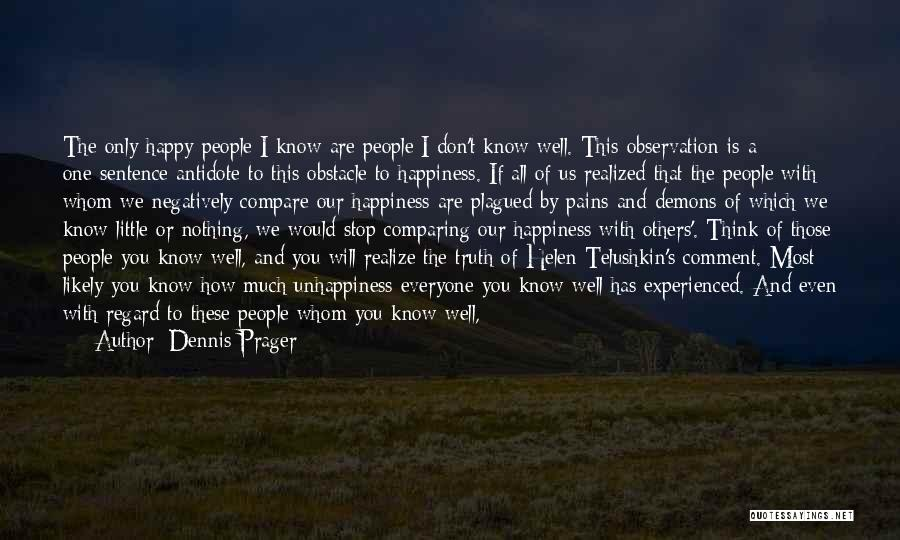 You Don't Know What To Do Quotes By Dennis Prager