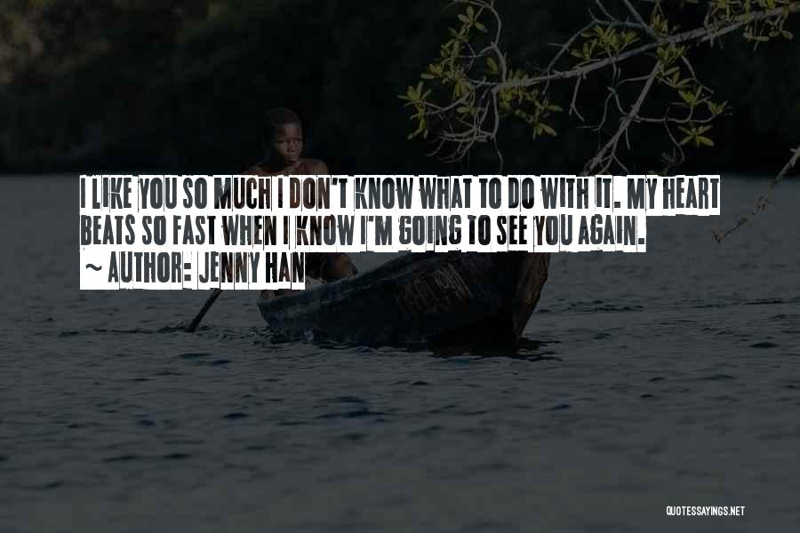 You Don't Know What To Do Quotes By Jenny Han