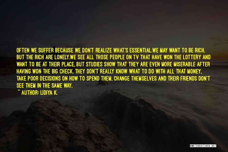You Don't Know What To Do Quotes By Lidiya K.