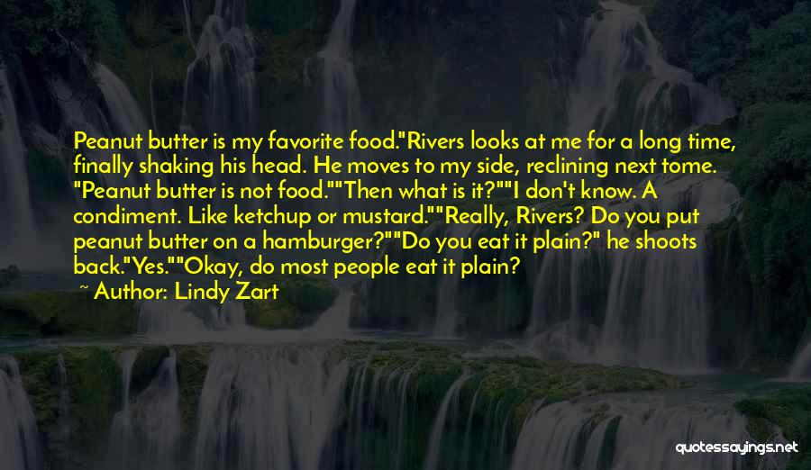 You Don't Know What To Do Quotes By Lindy Zart