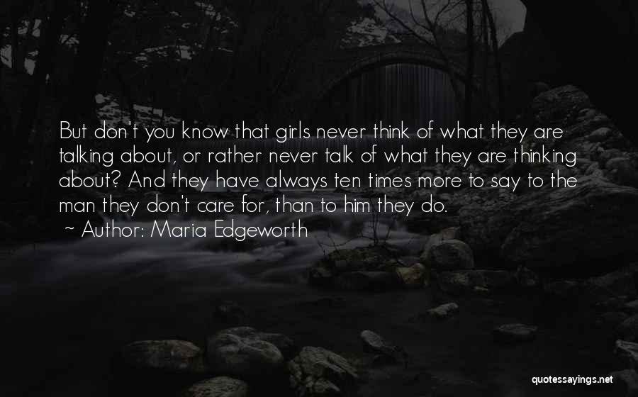 You Don't Know What To Do Quotes By Maria Edgeworth