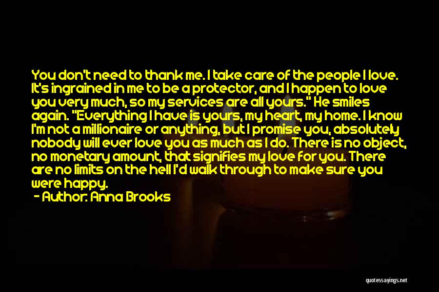 You Don't Need Love To Be Happy Quotes By Anna Brooks