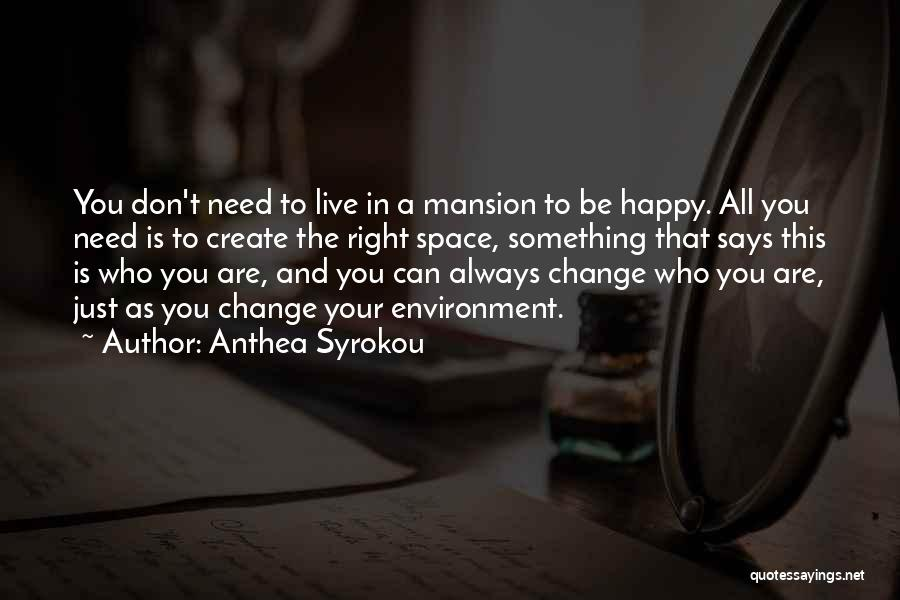 You Don't Need Love To Be Happy Quotes By Anthea Syrokou