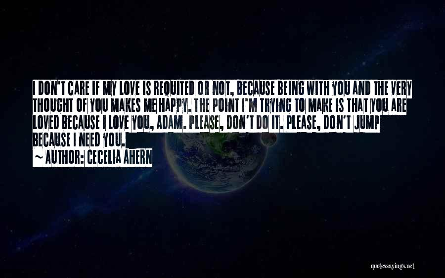 You Don't Need Love To Be Happy Quotes By Cecelia Ahern