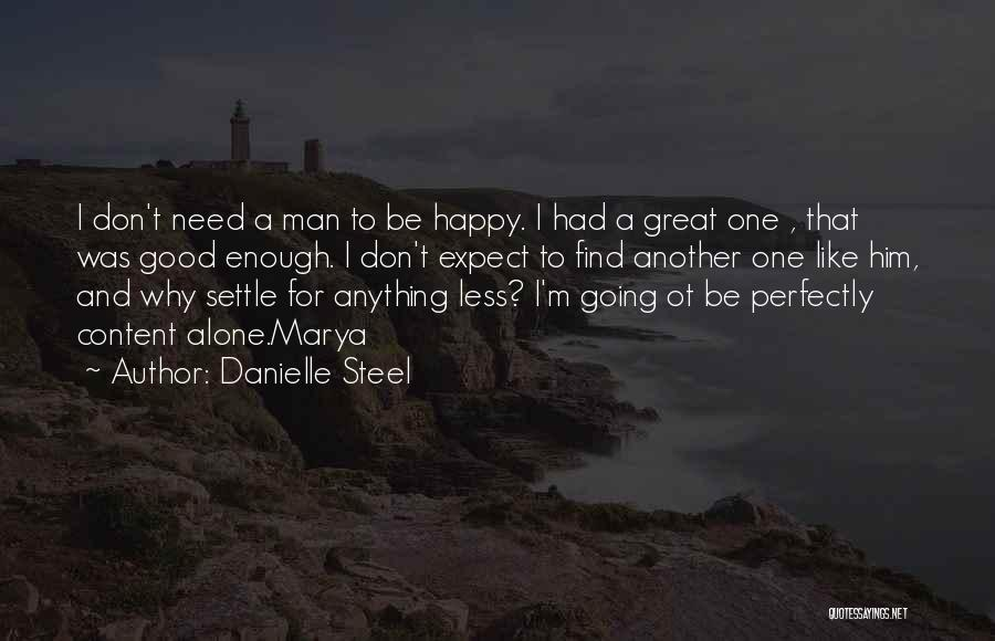 You Don't Need Love To Be Happy Quotes By Danielle Steel