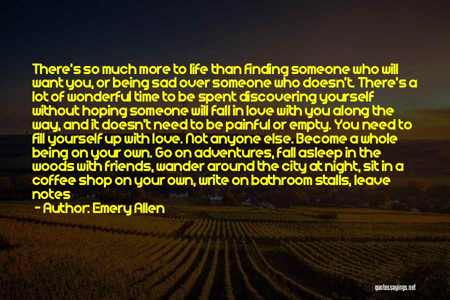 You Don't Need Love To Be Happy Quotes By Emery Allen
