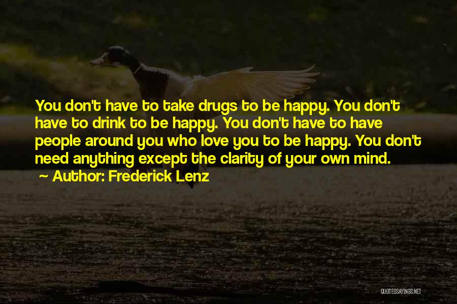 You Don't Need Love To Be Happy Quotes By Frederick Lenz