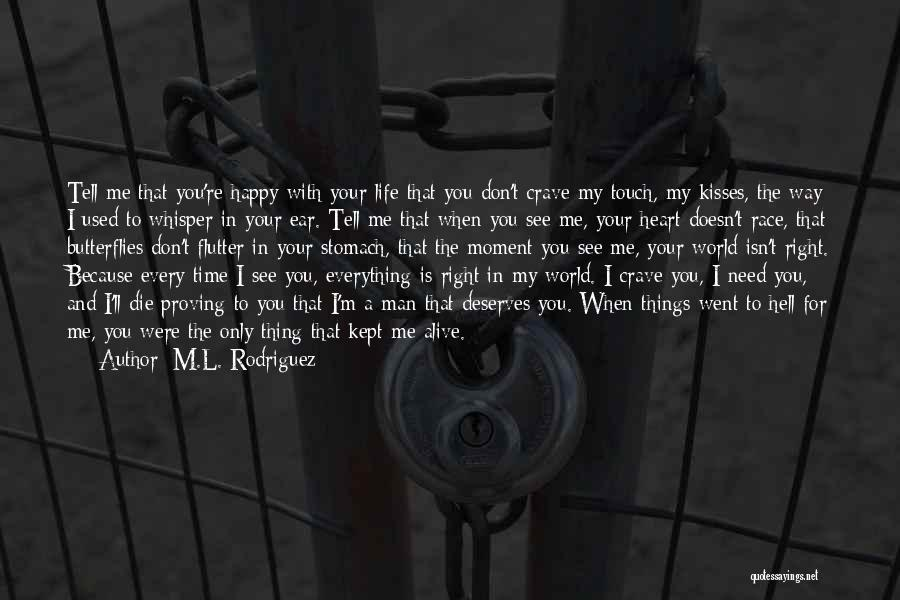 You Don't Need Love To Be Happy Quotes By M.L. Rodriguez