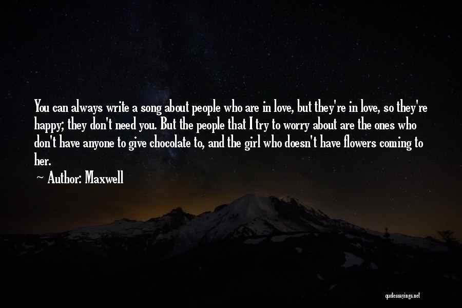 You Don't Need Love To Be Happy Quotes By Maxwell