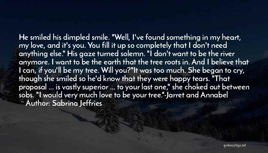 You Don't Need Love To Be Happy Quotes By Sabrina Jeffries