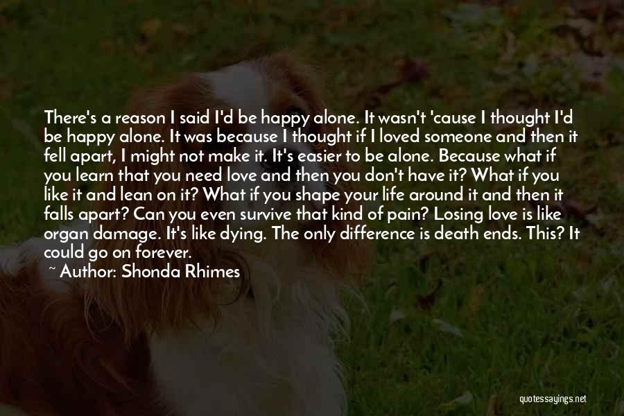 You Don't Need Love To Be Happy Quotes By Shonda Rhimes