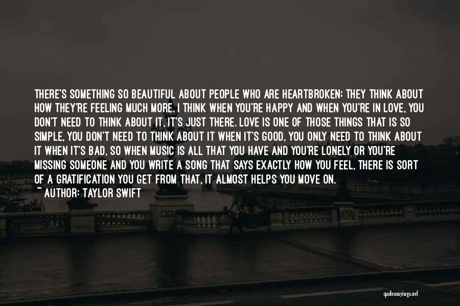 You Don't Need Love To Be Happy Quotes By Taylor Swift