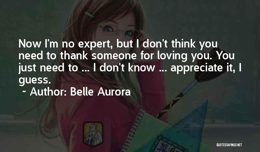 You Don't Need To Thank Me Quotes By Belle Aurora