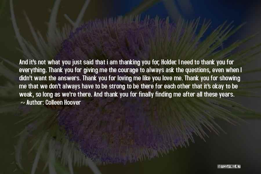 You Don't Need To Thank Me Quotes By Colleen Hoover