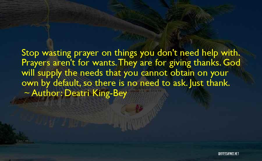 You Don't Need To Thank Me Quotes By Deatri King-Bey