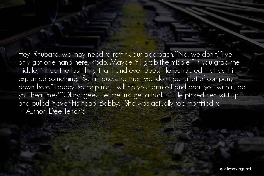 You Don't Need To Thank Me Quotes By Dee Tenorio