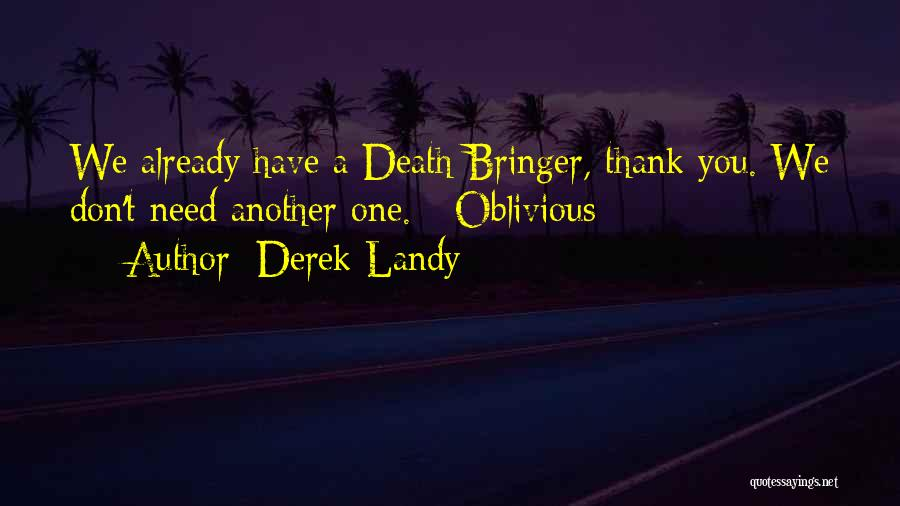 You Don't Need To Thank Me Quotes By Derek Landy