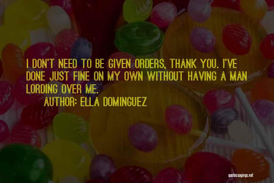 You Don't Need To Thank Me Quotes By Ella Dominguez