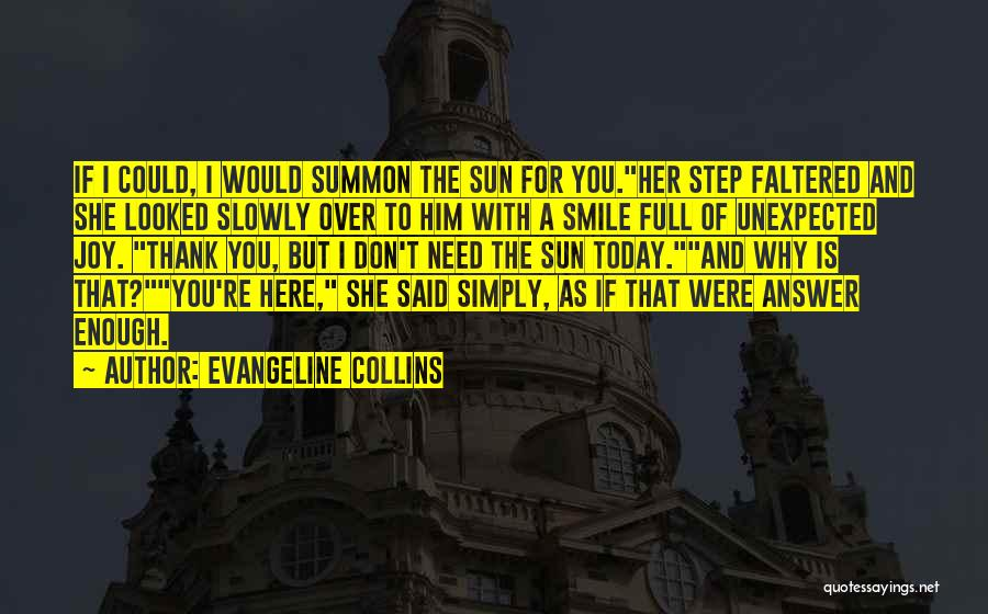 You Don't Need To Thank Me Quotes By Evangeline Collins