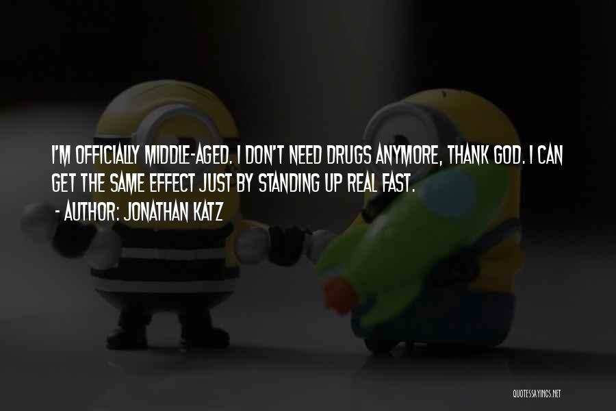 You Don't Need To Thank Me Quotes By Jonathan Katz