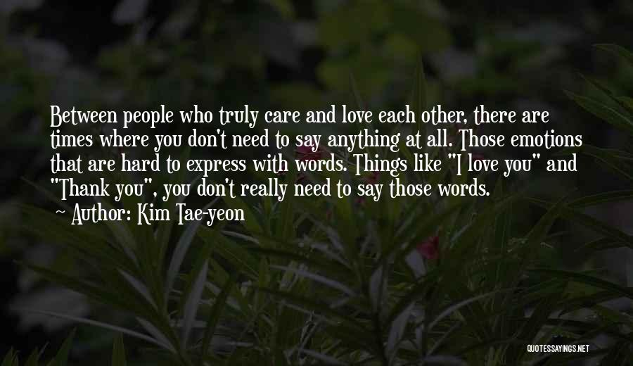 You Don't Need To Thank Me Quotes By Kim Tae-yeon