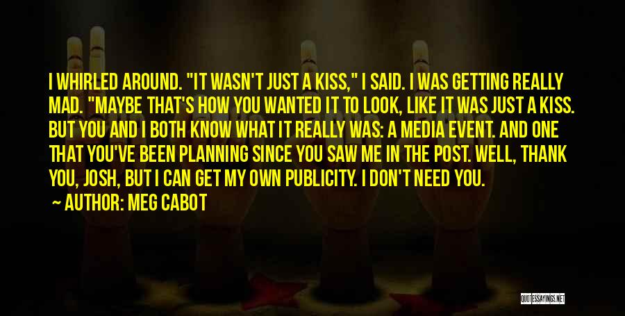 You Don't Need To Thank Me Quotes By Meg Cabot