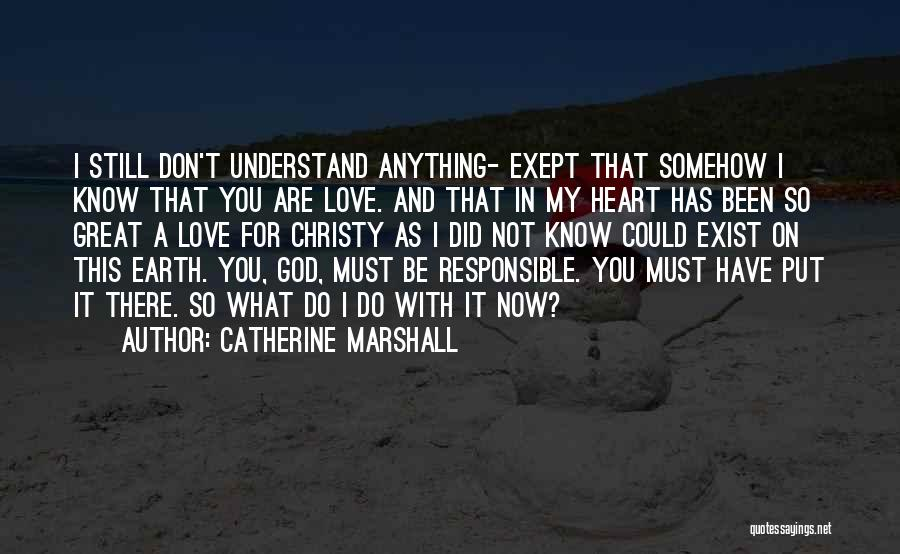 You Don't Understand My Love Quotes By Catherine Marshall