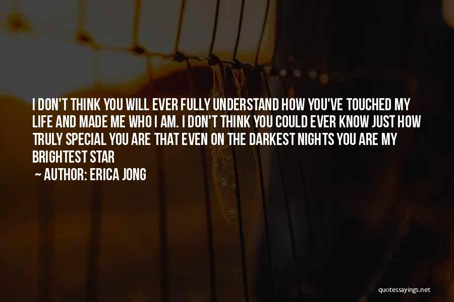 You Don't Understand My Love Quotes By Erica Jong