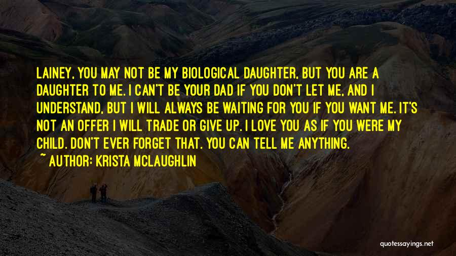 You Don't Understand My Love Quotes By Krista McLaughlin
