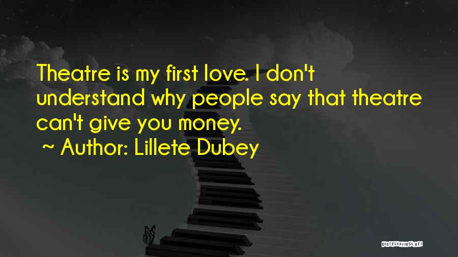 You Don't Understand My Love Quotes By Lillete Dubey