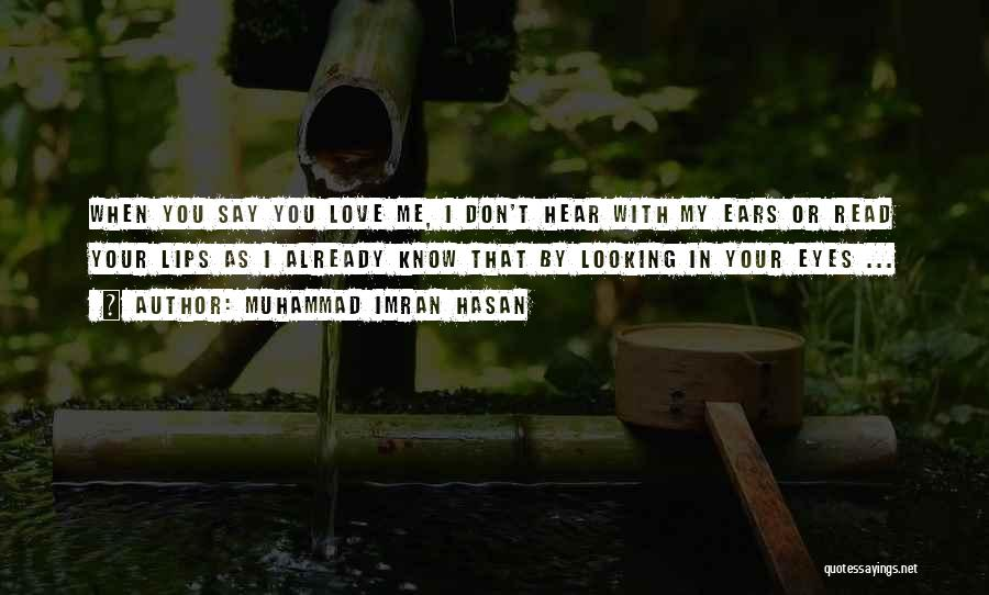 You Don't Understand My Love Quotes By Muhammad Imran Hasan