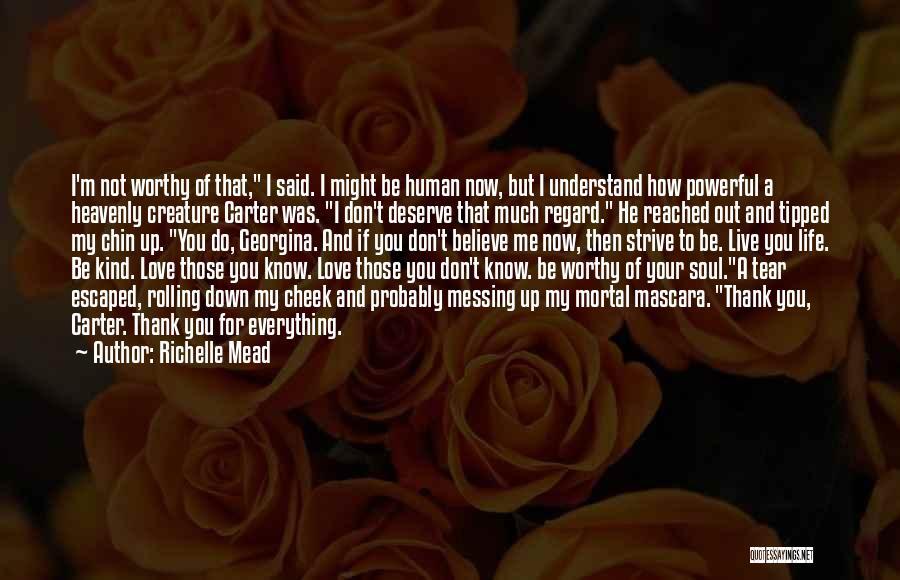 You Don't Understand My Love Quotes By Richelle Mead