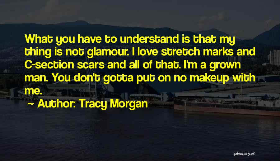 You Don't Understand My Love Quotes By Tracy Morgan