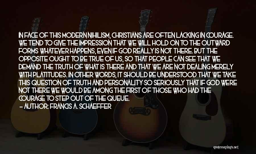 You Give Them An Inch Quotes By Francis A. Schaeffer