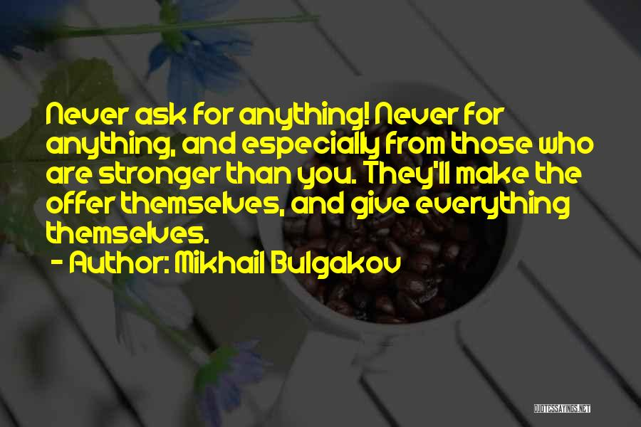 You Give Them An Inch Quotes By Mikhail Bulgakov