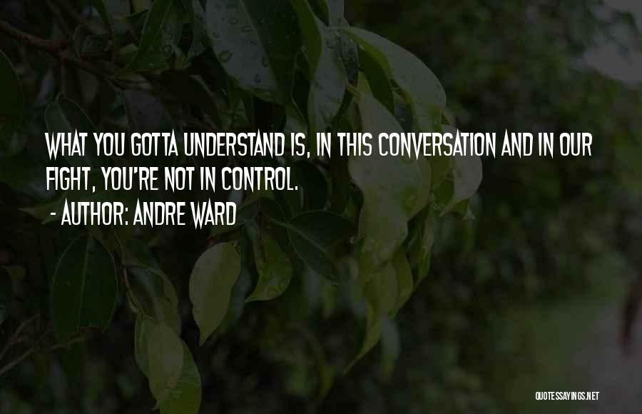 You Gotta Fight Quotes By Andre Ward