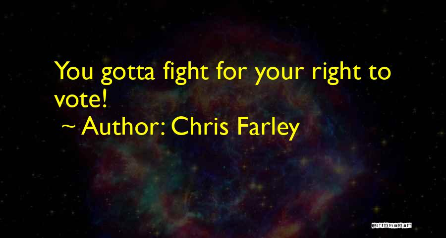 You Gotta Fight Quotes By Chris Farley