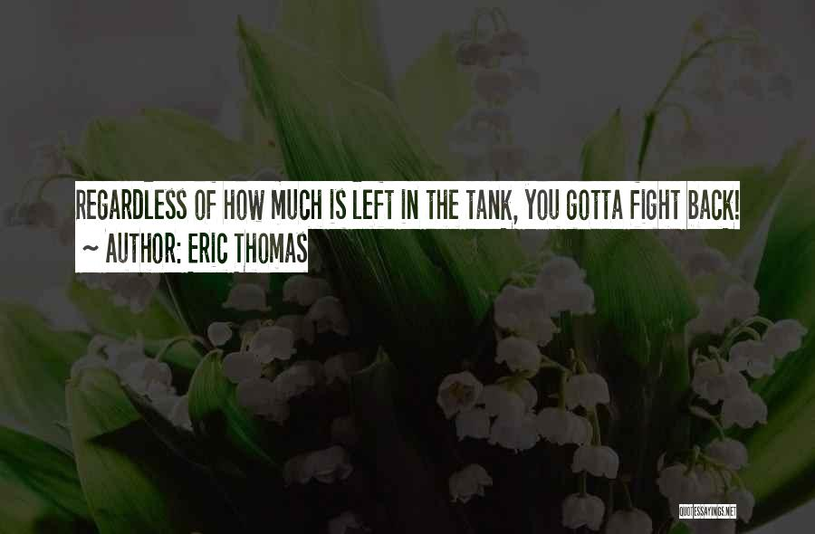 You Gotta Fight Quotes By Eric Thomas
