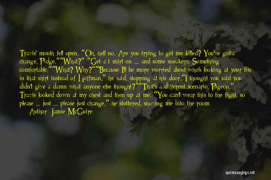 You Gotta Fight Quotes By Jamie McGuire