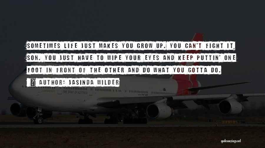 You Gotta Fight Quotes By Jasinda Wilder