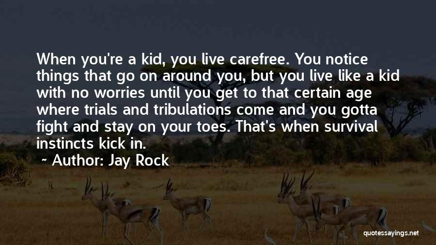 You Gotta Fight Quotes By Jay Rock