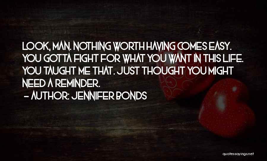 You Gotta Fight Quotes By Jennifer Bonds